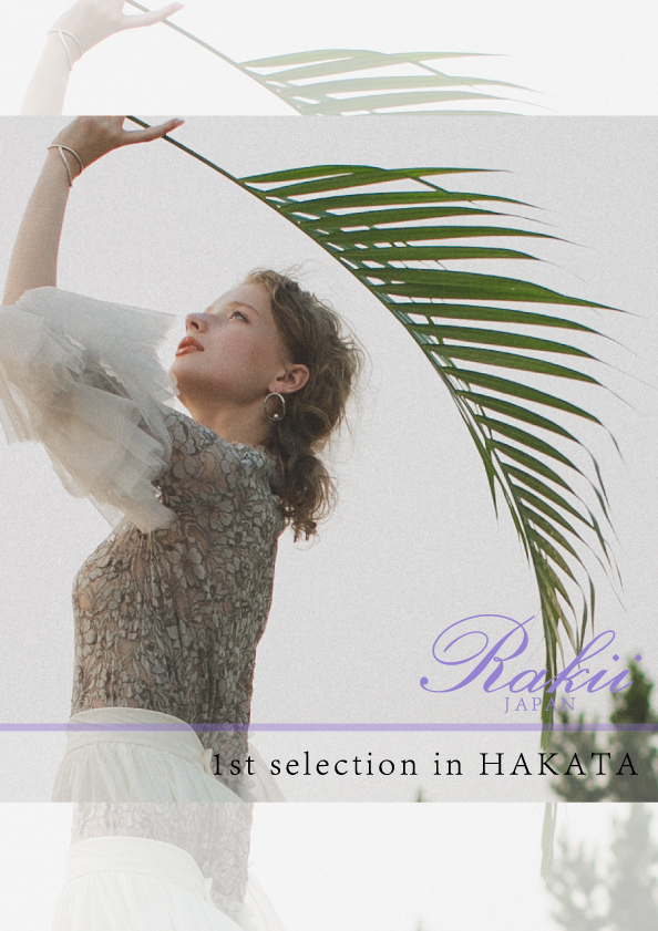 Rakii 1st selection in HAKATA